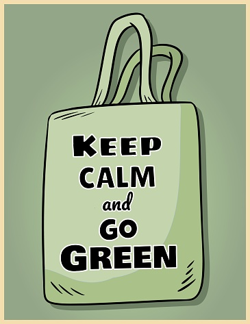 Keep calm and go green. Motivational phrase poster. Ecological and zero-waste product. Go green living