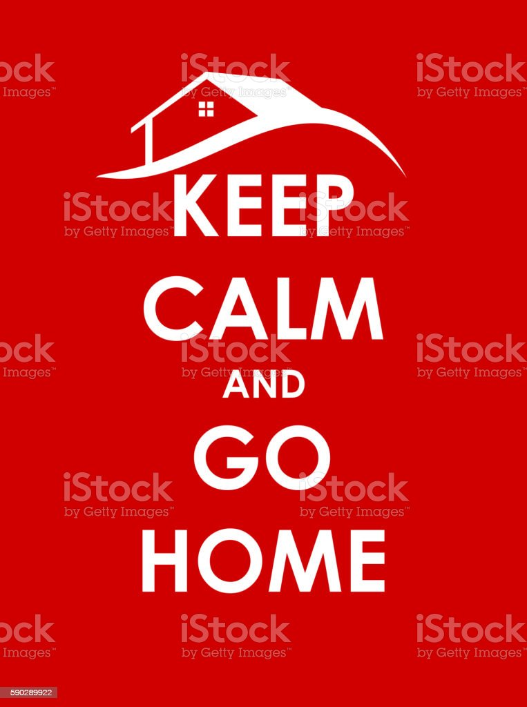 Keep Calm and go Home Creative Poster Concept. Card of royaltyfri keep calm and go home creative poster concept card of-vektorgrafik och fler bilder på banderoll