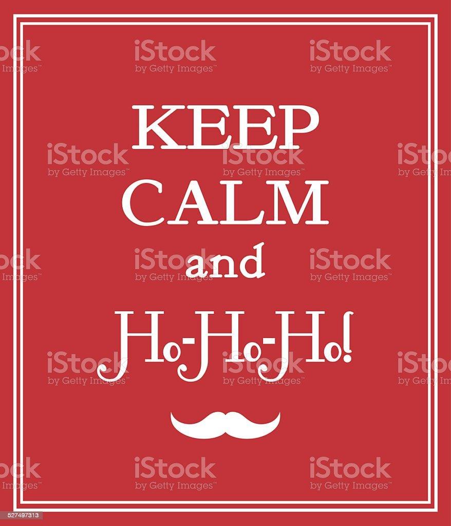 Keep calm and Ho-Ho-Ho funny poster vector art illustration