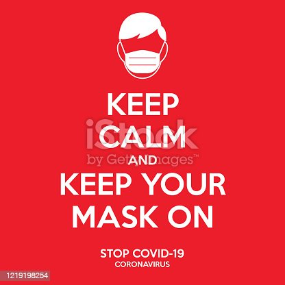 istock Keep calm and keep your mask on sign.  Instruction to prevent yourself from Coronavirus illustration. A man with the face mask on icon. Against covid-19 campaigne. 1219198254