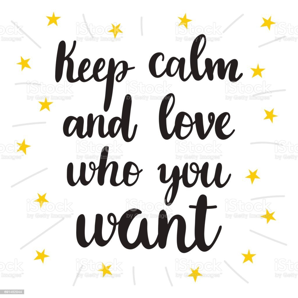 Keep Calm And Love Who You Want Hand Drawn Motivational Quote Beautiful  Lettering Stock Illustration - Download Image Now