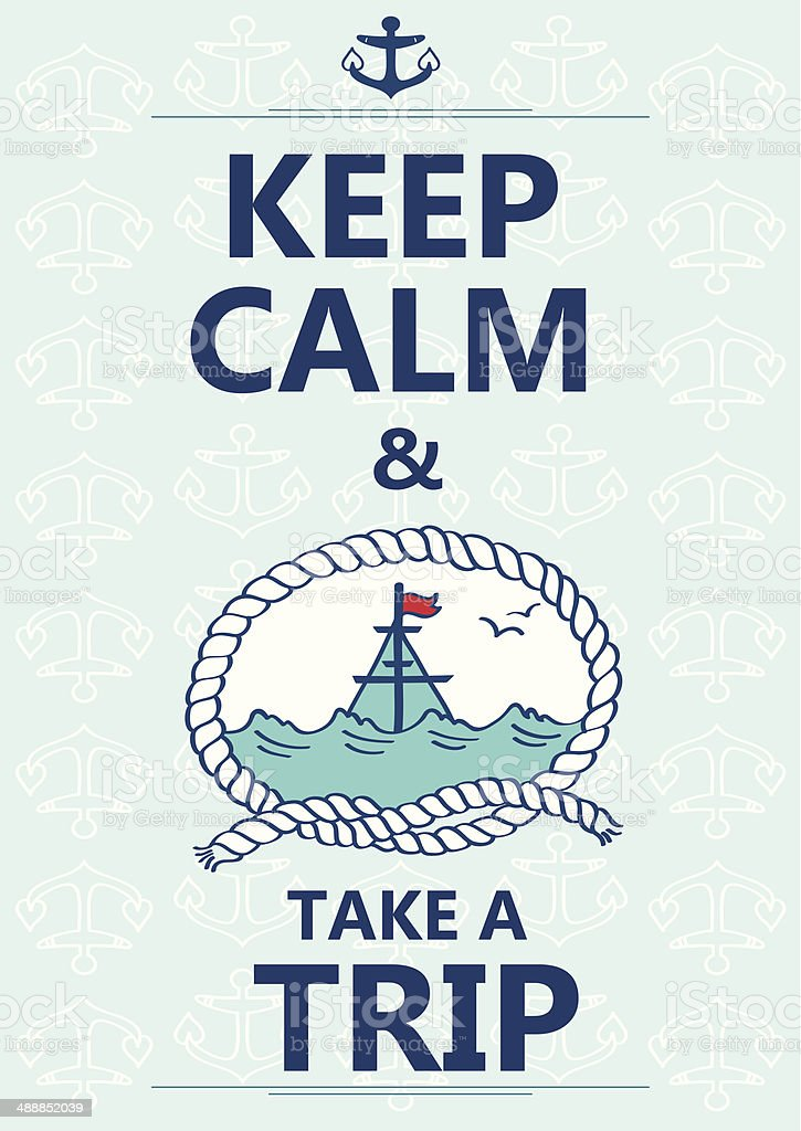 Keep calm and take a trip phrase poster. vector art illustration