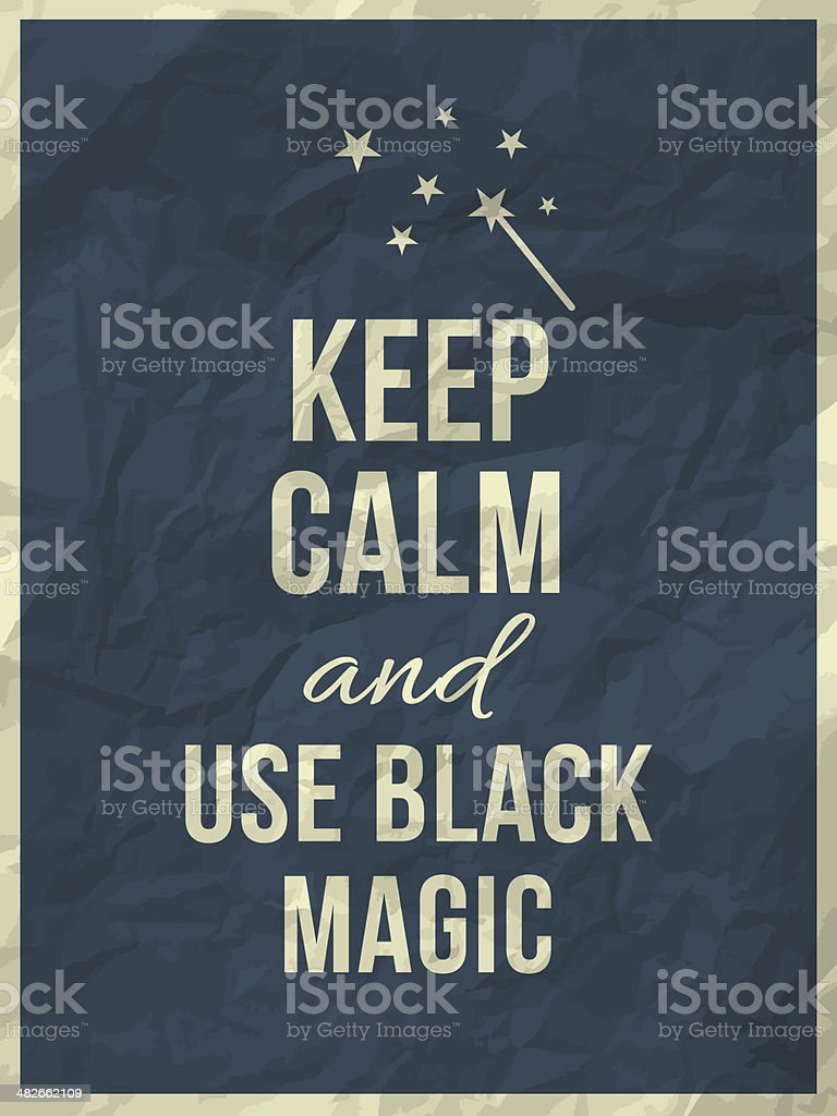 Keep calm and use black magic - quote vector art illustration