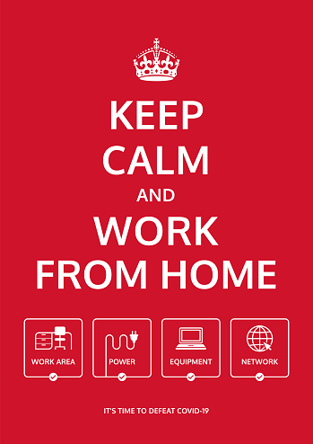Keep Calm and work from home. Business continuity plan. Motivational retro poster design. Stay at home to prevent Covid-19 virus.