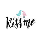 Kiss me. Hand lettering vintage quote with two birds illustration. Modern Calligraphy. Perfect for invitations, greeting cards, quotes, blogs, posters and more. Vector concept.