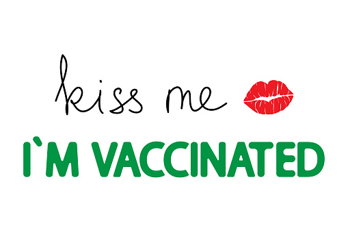 Kiss me I'm vaccinated lettering on white.