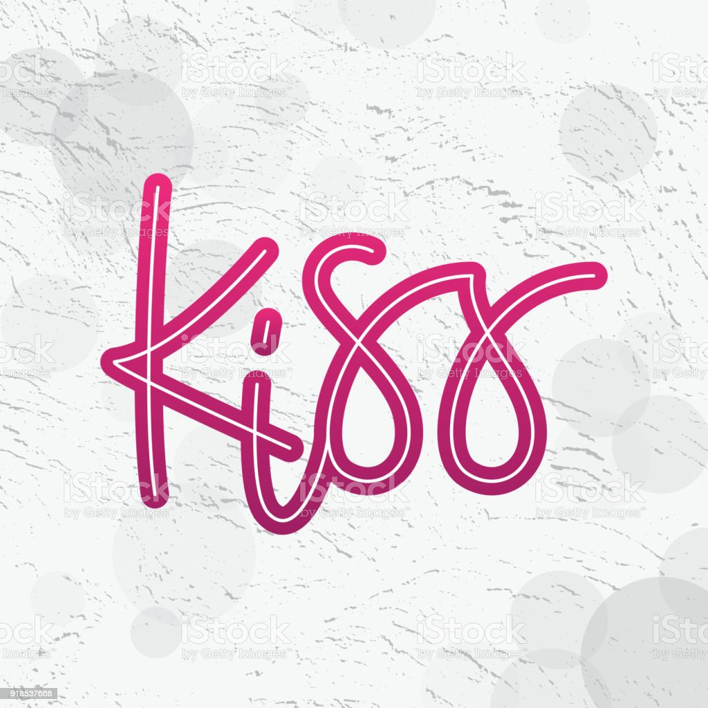 Kiss Only One Word Modern Graffiti Style Printable Vector Lettering ...