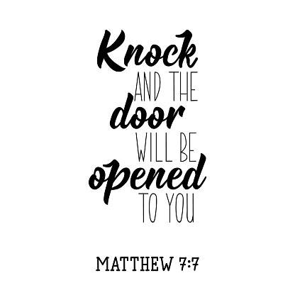 Knock and the door will be opened to you. Bible lettering. Calligraphy vector. Ink illustration.