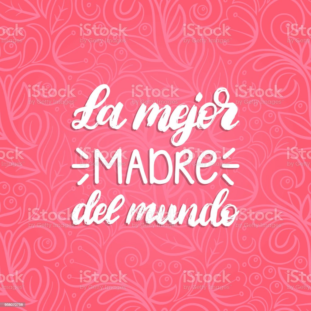 La Hand Mejor Madre Del Mundo Schriftzug übersetzung Aus Dem