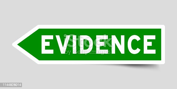 Label sticker in green color arrow shape as word evidence on white background