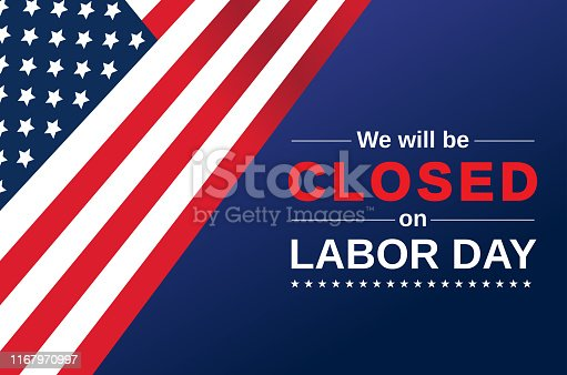 istock Labor Day card. We will be closed sign. Vector 1167970997