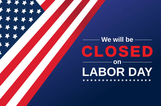 labor day card. we will be closed sign. vector - labor day stock illustrations, clip art, cartoons, & icons