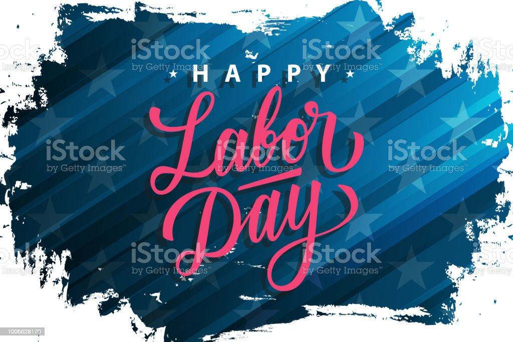 USA Labor Day celebrate banner with brush stroke background and hand lettering text Happy Labor Day. United States national holiday. vector art illustration