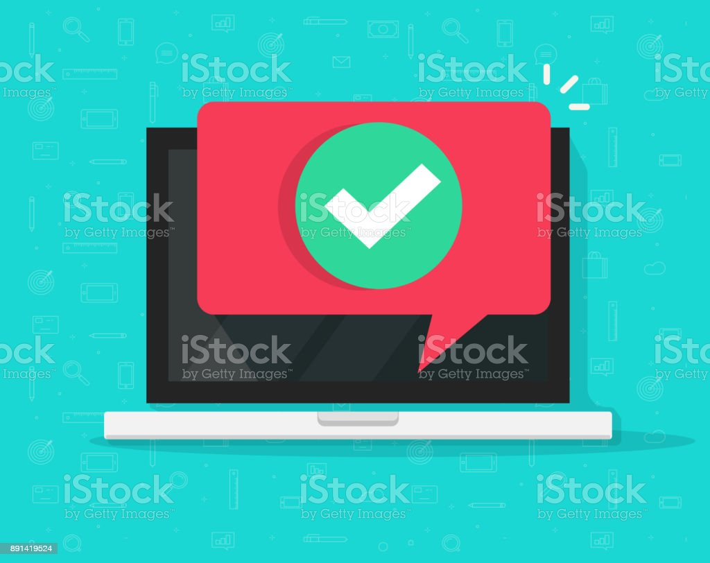 Laptop with checkmark or tick notification in bubble vector illustration, flat style of computer with approved choice, idea of task done, update or download complete, accept or approve checkmark