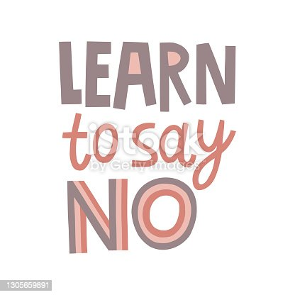 istock Learn to say no hand drawn lettering. Vector illustration for lifestyle poster. Life coaching phrase for a personal growth, holistic health. 1305659891