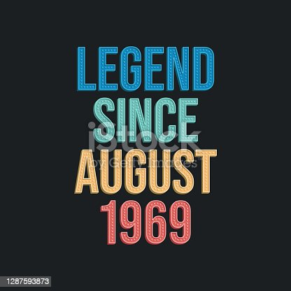 Legend since August 1969 - retro vintage birthday typography design for Tshirt