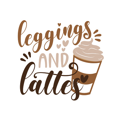 Leggings And Lattes - autumnal text with coffee cup