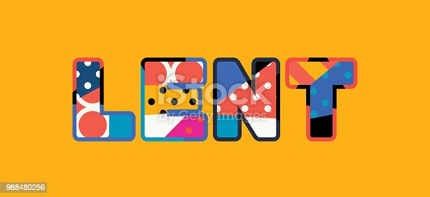 The word LENT concept written in colorful abstract typography. Vector EPS 10 available.