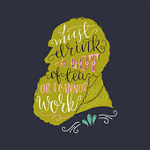 I must drink a lot of tea or I cannot work lettering handwritten quote by Leo Tolstoy. Calligraphic text on the back of well known profile silhouette of Russian writer. Vector composition