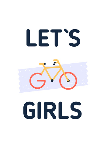 Let go girls Bicycle flyer, Cycle motivational quote poster, Modern flat background, decoration for wall