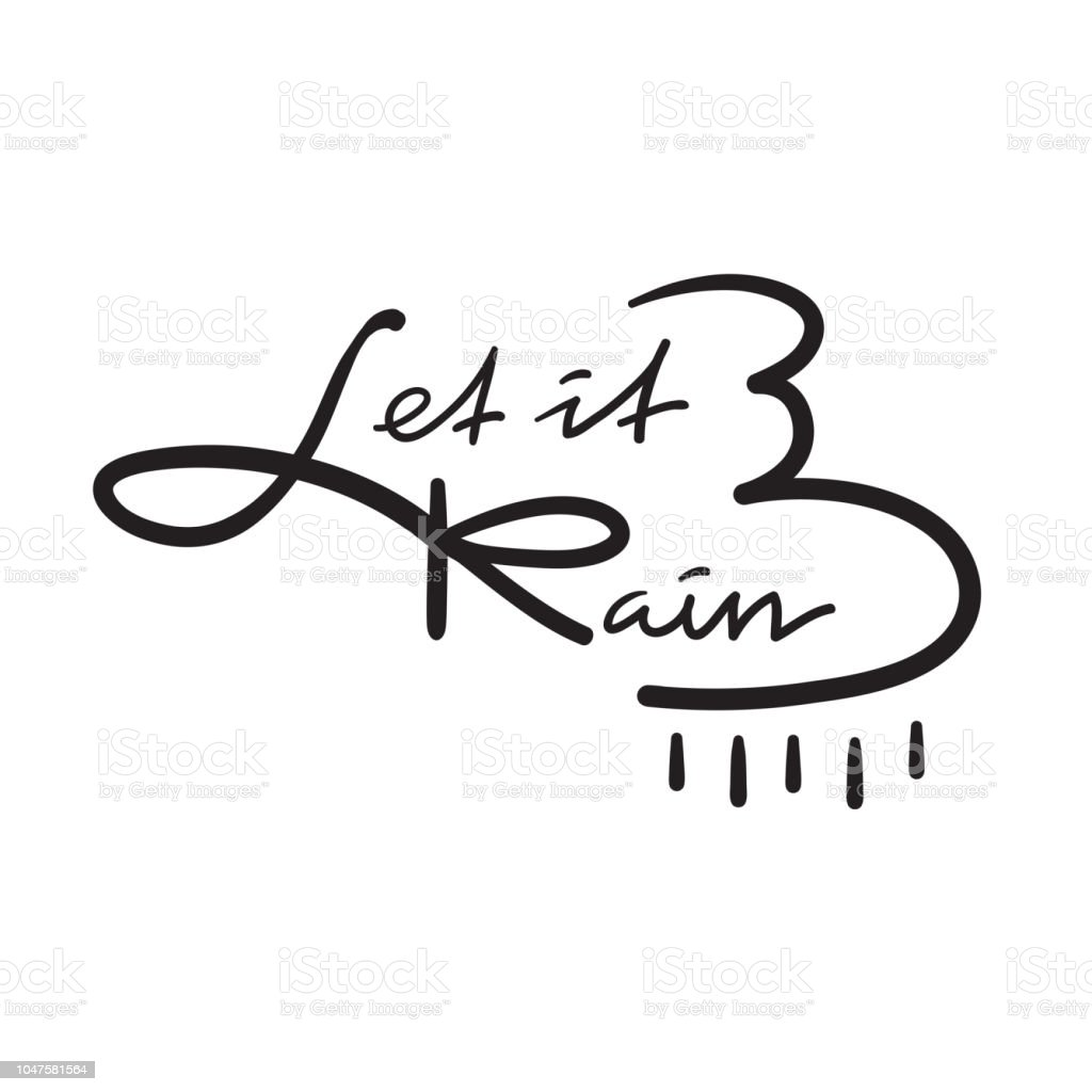 Let It Rain Simple Inspire And Motivational Quote Hand Drawn