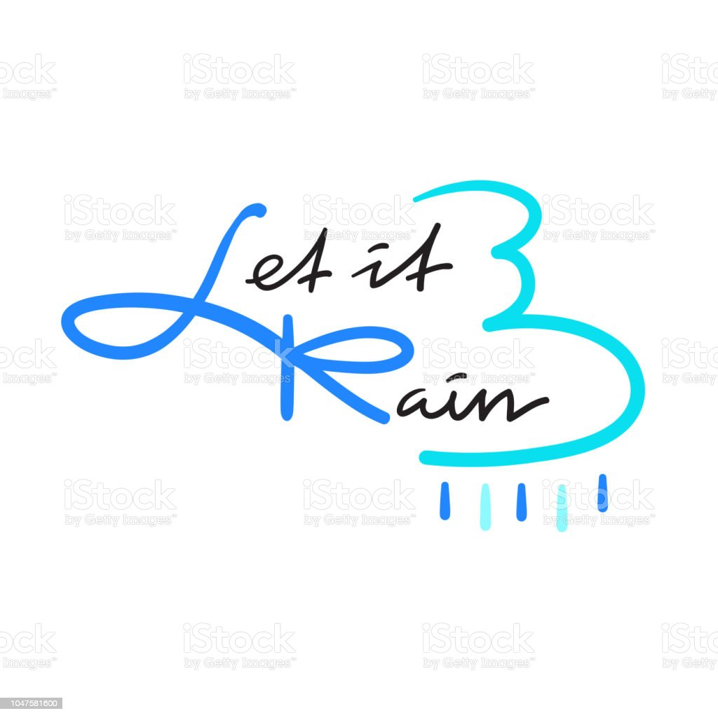 Let It Rain Simple Inspire And Motivational Quote Hand Drawn Beautiful Lettering Print For Inspirational Poster Tshirt Bag Cup Card Autumn Flyer
