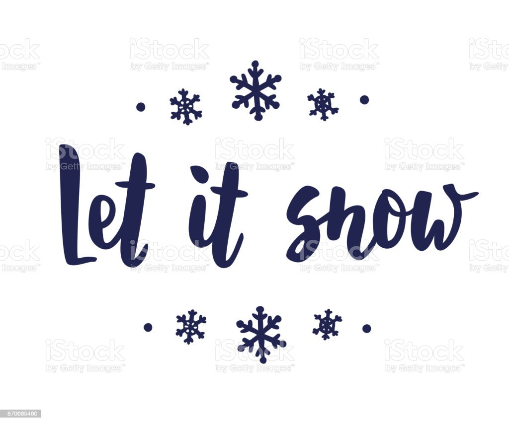 Let it snow text hand drawn brush lettering holiday greetings quote let it snow text hand drawn brush lettering holiday greetings quote isolated on white m4hsunfo