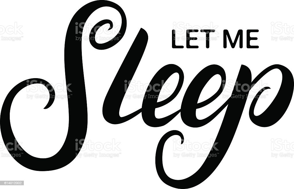 Download Let Me Sleep Hand Written Lettering Stock Illustration ...