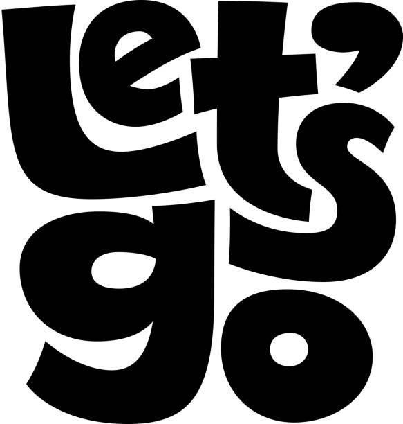 let s go black and white vector lettering isolated on white background - в пути stock illustrations