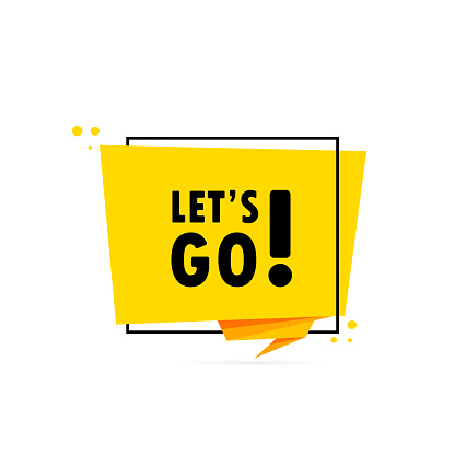 Let s go. Origami style speech bubble banner. Poster with text Let s go. Sticker design template. Vector EPS 10. Isolated on background