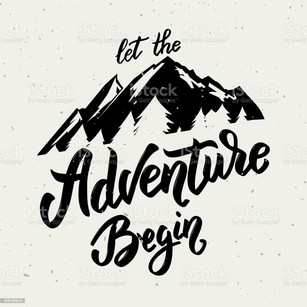 Let the adventure begin. Hand drawn lettering on white background. vector art illustration