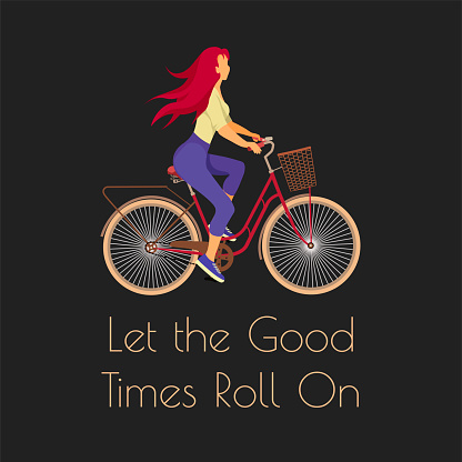 """""""Let the good times roll on"""" quote with young woman riding a bicycle."""