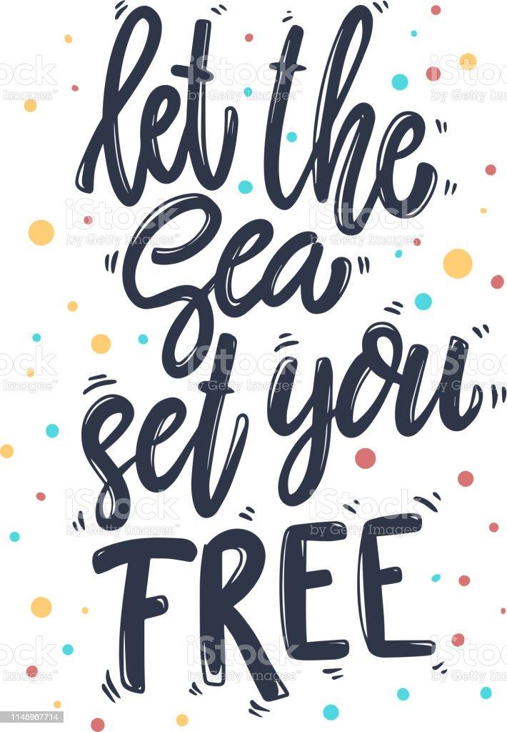 Vetores De Deixe O Mar Libertálo Lettering Frase Para Cartão