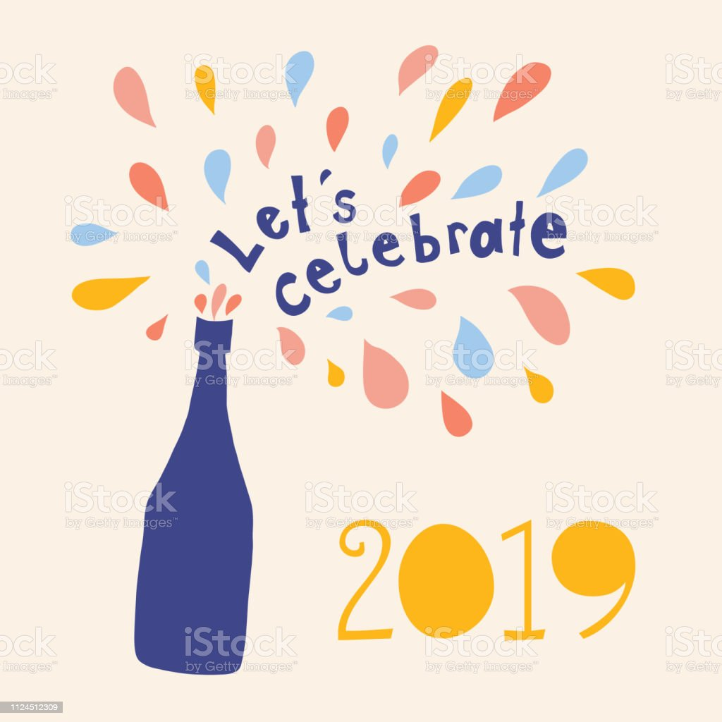 Let us celebrate 2019 Vector illustration. Lets celebrate lettering and champagne bottle with colorful drops bubbles. New Years Eve. Template for invitation, flyer, party, card, celebration, poster vector art illustration
