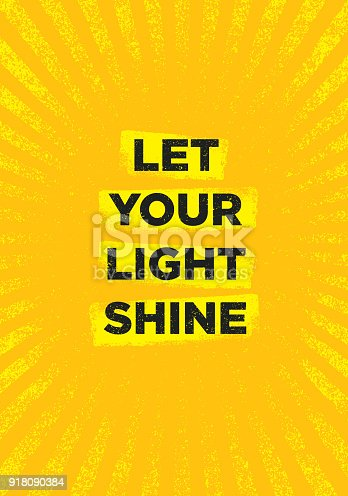 Let Your Light Shine. Inspiring Creative Motivation Quote Poster Template. Vector Typography Banner Design Concept On Grunge Texture Rough Background