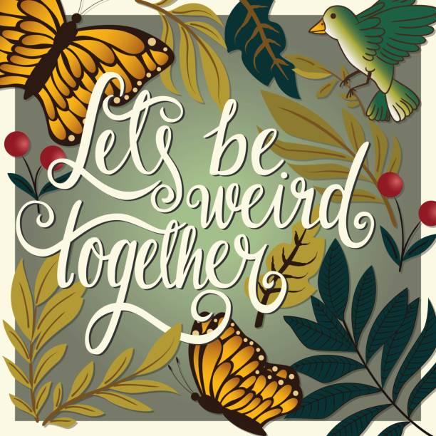 Let's be weird together, hand lettering typography modern poster design, vector illustration vector art illustration