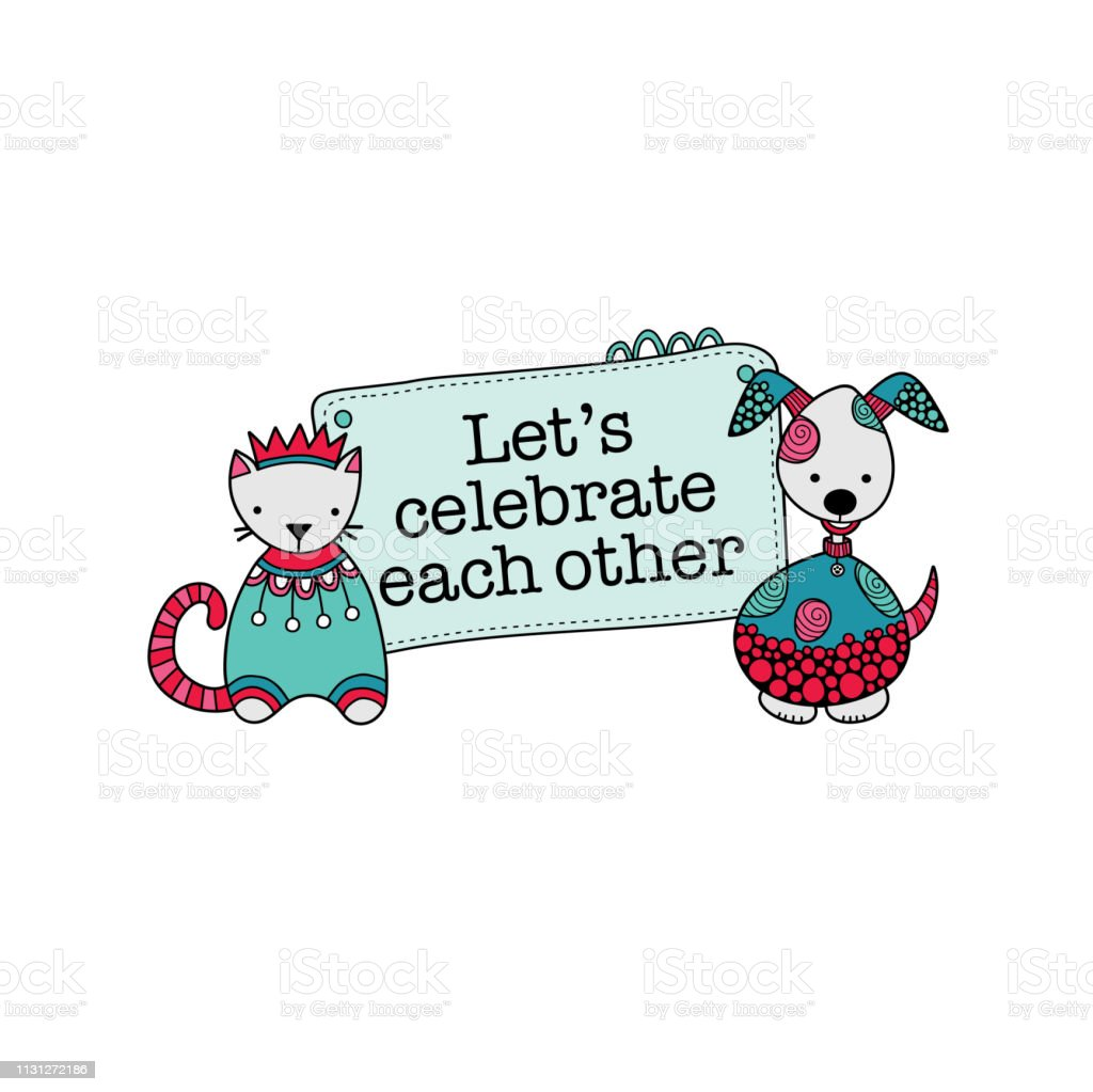 Let's Celebrate Each Other Sign with Cat and Dog Vector Illustration on a white background vector art illustration