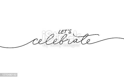 istock Let's celebrate elegant black calligraphy. Hand drawn vector linear lettering. 1270490132