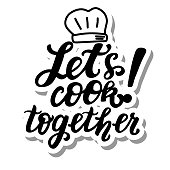 istock Let's cook together! Phrase with cooker hat. Hand lettering sticker. Brush calligraphy. Cooking at home concept quote. Logo for catering service 1251305766