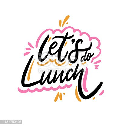 istock Let's do Lunch. Hand drawn vector lettering phrase. Cartoon style. 1181750496