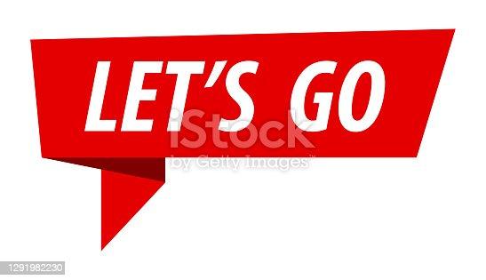 istock Let's Go - Banner, Speech Bubble, Label, Ribbon Template. Vector Stock Illustration 1291982230