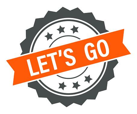 Let's Go - Stamp, Imprint, Banner, Label, Ribbon Template. Vector Stock Illustration
