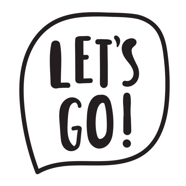 let's go! vector hand drawn speech bubble with lettering. - в пути stock illustrations
