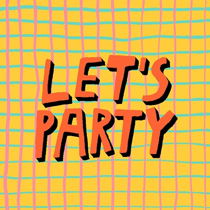 """""""Let's party"""" lettering with shadow."""