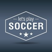 lets play soccer hexagonal white vintage retro style label