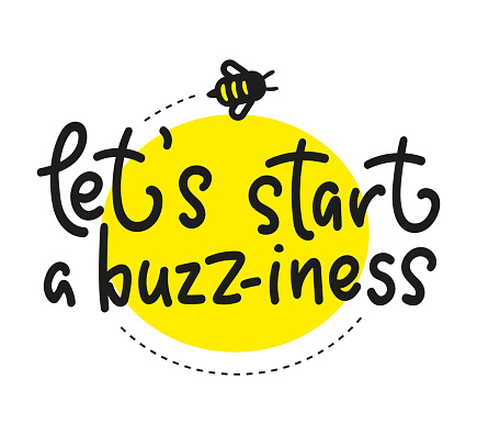 Lets start a buzz-iness. Hand written calligraphy card, banner or poster graphic design. Lettering vector element with bee. Stock illustration Isolated on white background.