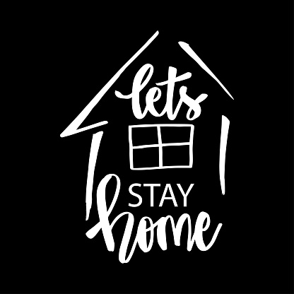 Let's stay home hand drawn lettering calligraphy.