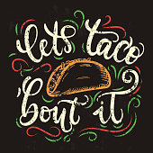 let's taco 'bout it hand drawn illustration with flourish elements. Modern lettering quote with mexican colors. hand drawn illustration with flourish elements. Modern lettering quote isolated on white background.