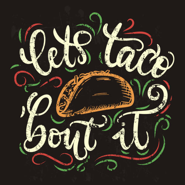 let's taco 'bout it hand drawn illustration with flourish elements. modern lettering quote with mexican colors. hand drawn illustration with flourish elements. modern lettering quote isolated on white background. - taco stock illustrations, clip art, cartoons, & icons