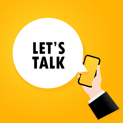 Lets talk. Smartphone with a bubble text. Poster with text Let is talk. Comic retro style. Phone app speech bubble. Vector EPS 10. Isolated on background